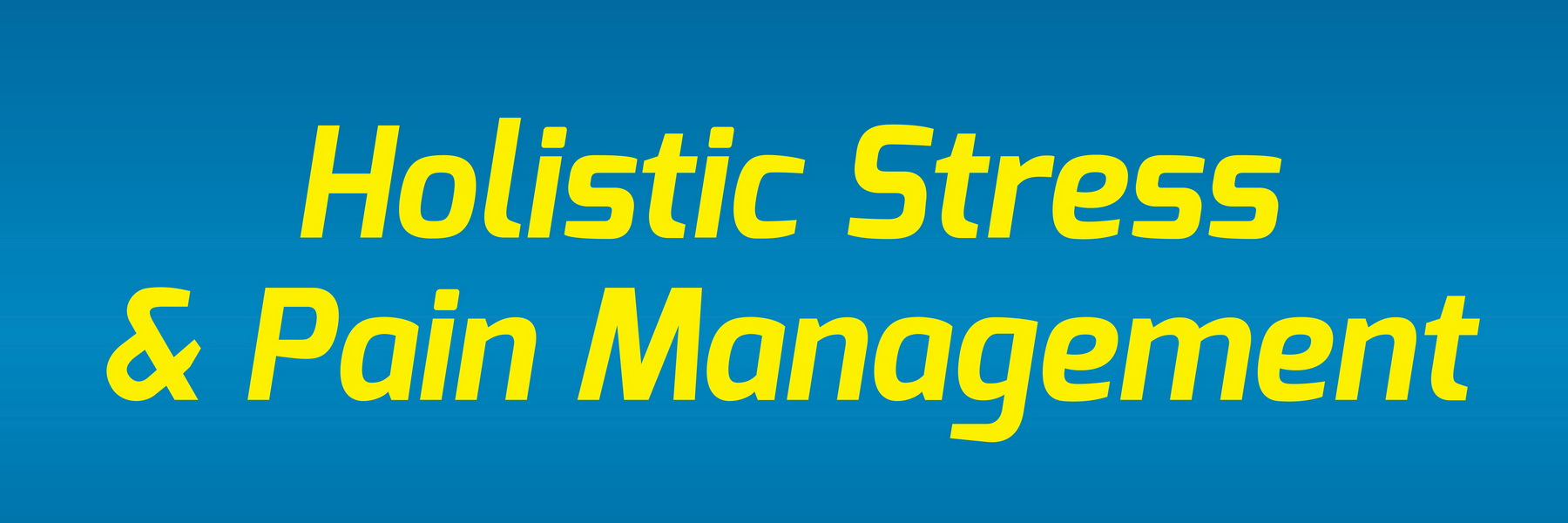 Holistic Stress & Pain Management
